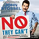 No, They Can't: Why Government Fails - But Individuals Succeed Audiobook by John Stossel Narrated by John Stossel
