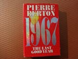 1967, the Last Good Year (0385256620) by Berton, Pierre