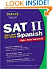 Kaplan SAT II: Spanish 2004-2005 (Kaplan SAT Subject Tests: Spanish)