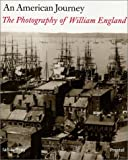 An American Journey: The Photography of William England (3791321587) by Jeffrey, Ian
