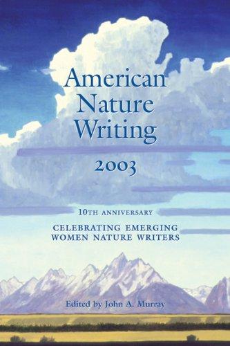 American Nature Writing: 2003: Celebrating Emerging Women Nature Writers