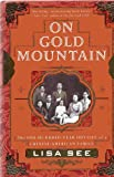 On Gold Mountain: The 100-Year Odyssey of a Chinese-American Family