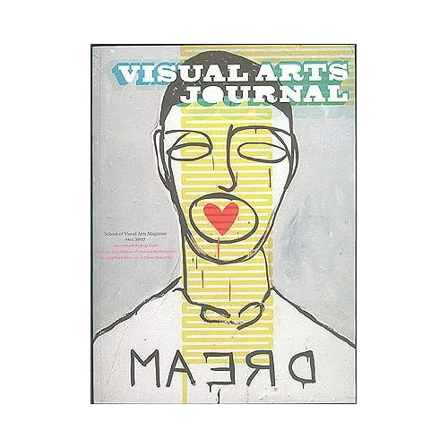 Visual Arts Journal: School of Visual Arts Magazine, Fall 2007, Glaser, Brian (editor)