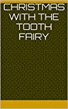img - for Christmas with the Tooth Fairy (The Tooth Fairy Adventures Book 1) book / textbook / text book