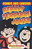Dennis and Gnasher: Really Terrible Jokes Pb (Beano)