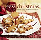 Easy Christmas: Classic Recipies for the Perfect Christmas