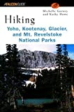 img - for Hiking Yoho, Kootenay, Glacier & Mt. Revelstoke National Parks (Regional Hiking Series) 1st edition by Gurney, Michelle, Howe, Kathy (2001) Paperback book / textbook / text book