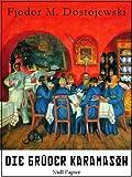 Die Brüder Karamasow: Vollständige Ausgabe, mit interaktivem Personenverzeichnis (Klassiker bei Null Papier)