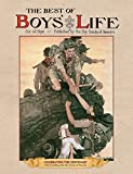 The Best of Boys Life: For All Boys- Celebrating the Centenary of the Founding of the Boy Scouts of America