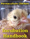 img - for Permaculture Chicken: Incubation Handbook book / textbook / text book