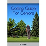 """Golfing Guide For SENIORS (Kindle Edition)By S. James        Click for more info        First tagged """"golf training"""" by Lorenzo Note"""