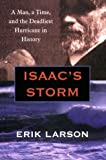 Isaac's Storm: A Man, a Time, and the Deadliest Hurricane in History (Thorndike Core) (0783889321) by Larson, Erik