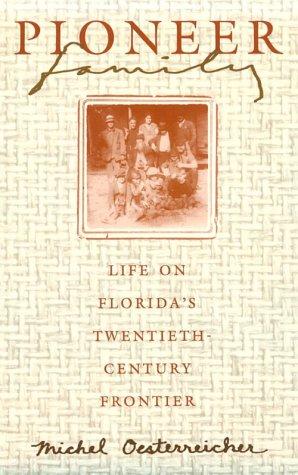 Pioneer Family: Life on Florida's Twentieth-Century Frontier