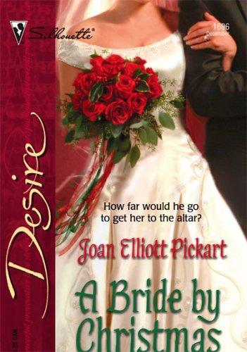 A Bride By Christmas (Silhouette Desire), Joan Elliott Pickart