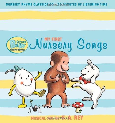 Curious Baby My First Nursery Songs (Curious George Book & Cd) (Curious Baby Curious George)