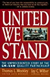 United We Stand: The Unprecedented Story of the GM-UAW Quality Partnership