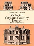 Victorian City and Country Houses: Plans and Details (Dover Architecture)