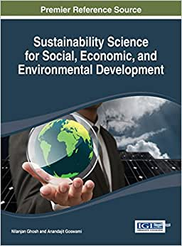 Sustainability Science For Social, Economic, And Environmental Development (Practice, Progress, And Proficiency In Sustainability (Ppps))