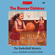 The Basketball Mystery: The Boxcar Children Mysteries, Book 68 (       UNABRIDGED) by Gertrude Chandler Warner Narrated by Aimee Lilly