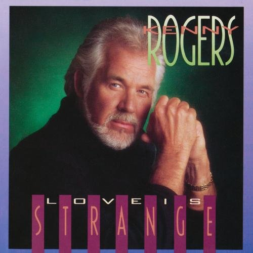 KENNY ROGERS - Love Is Strange - Zortam Music