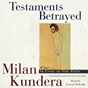 Testaments Betrayed: An Essay in Nine Parts | [Milan Kundera, Linda Asher (translator)]