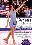 Sarah Hughes Biography: Skating to the Stars (0425184641) by Adams, Alina