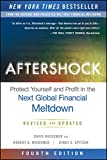 img - for Aftershock, Fourth Edition: Protect Yourself and Profit in the Next Global Financial Meltdown book / textbook / text book
