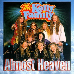 The Kelly Family - Almost Heaven - Zortam Music