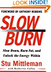 Slow Burn: Burn Fat Faster by Exercis...