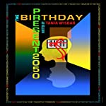 The Birthday Present 2050 | Tania Wisbar