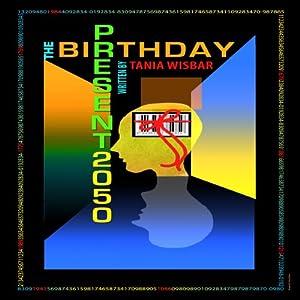 The Birthday Present 2050 Audiobook
