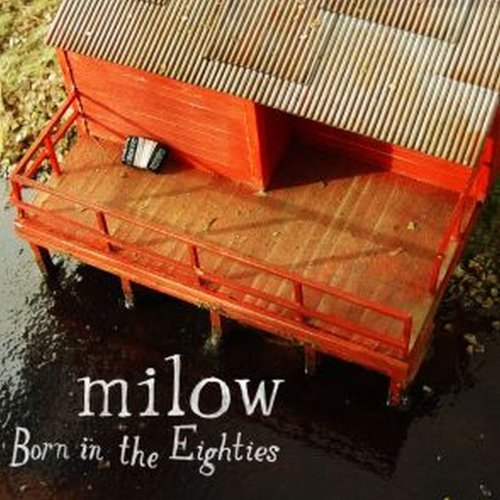 Milow - Born In The Eighties - Zortam Music