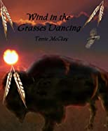Wind in the Grasses Dancing (Dancing the Dream Series)