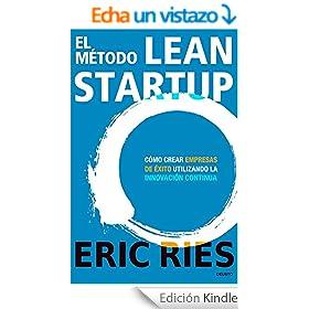 El m�todo Lean Startup: C�mo crear empresas de �xito utilizando la innovaci�n continua
