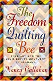 img - for The Freedom Quilting Bee: Folk Art and the Civil Rights Movement (Alabama Fire Ant) book / textbook / text book