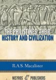 The Philistines: Their History and Civilization