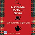 The Sunday Philosophy Club: An Isabel Dalhousie Story, Book 1 Audiobook by Alexander McCall Smith Narrated by Hilary Neville