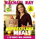 Rachael Ray Express Lane Meals: What to Keep on Hand, What to Buy Fresh for the Easiest-Ever 30-Minute Meals ~ Rachael Ray