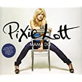 Mama Do (Uh Oh, Uh Oh)by Pixie Lott