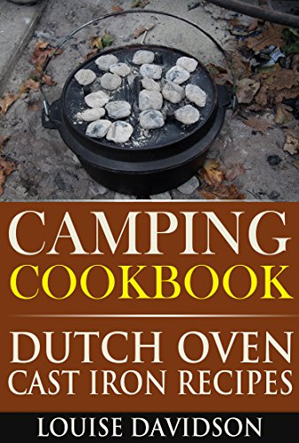 Camping Cookbook Dutch Oven Recipes (Camping Cooking 2) by Louise Davidson