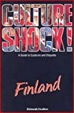 Culture Shock! Finland: A Guide to Customs and Etiquette (Culture Shock!)