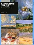 echange, troc Angela Gair - La peinture tonale : Découvrez les secrets de la lumière, de la couleur et des formes