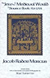 Jacob Rader Marcus The Jew in the Medieval World: A Source Book: 315-1791