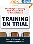 Training on Trial: How Workplace Lear...