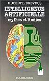 echange, troc Hubert Dreyfus - INTELLIGENCE ARTIFICIELLE. Mythes et limites