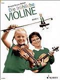 Die fröhliche Violine - Geigenschule für den Anfang: Fröhliche Violine, Bd.3, B-Tonarten, C-Dur, 2 - und 3 - Lage, 'Doppelgriffe und andere Kniffe' - Renate Bruce-Weber