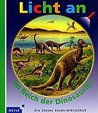 Licht an  -  - ., Bd.12, Im Reich der Dinosaurier - Claude Delafosse