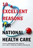 img - for 10 Excellent Reasons for National Health Care book / textbook / text book