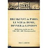 Breakfast in Paris, Lunch in Rome, Dinner in London ~ Phil G. Giriodi