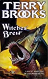 Witches' Brew (A Magic Kingdom of Landover Novel) (0099601818) by Brooks, Terry